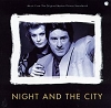 Night And The City: Music From The Original Motion Picture Soundtrack