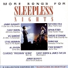 More Songs for Sleepless Nights: A Collection Inspired by Sleepless in Seattle