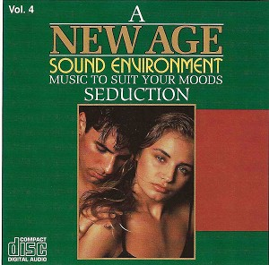 Seduction: A New Age Sound Environment, Music to Suit Your Moods Vol. 4